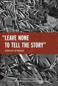 Leave None to Tell the Story: Genocide in Rwanda